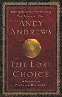 The Lost Choice: A New Approach to Understanding the End Times Mysteries in the Book of Revelation
