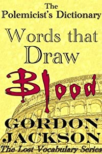 The Polemicist's Dictionary: Words that Draw Blood