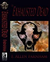 The Exhausted Dead (Angry Ghosts)