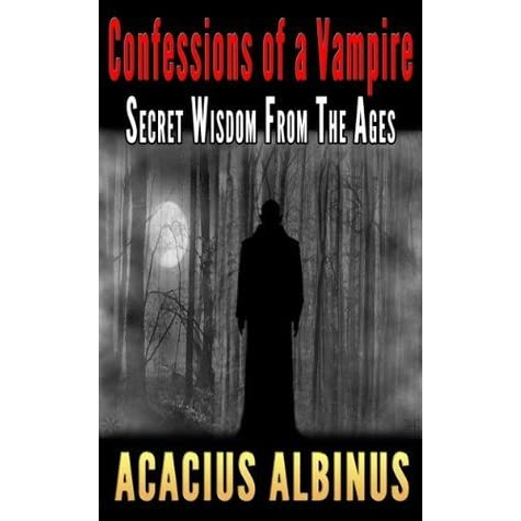PDF Confessions of a Vampire: Secret Wisdom From The Ages