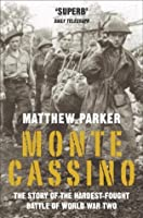 Monte Cassino: The Story of the Hardest-fought Battle of World War Two