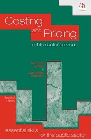 Costing and Pricing Public Sector Services (Essential Skills for the Public Sector)
