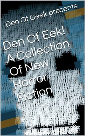 Den Of Eek! A Collection Of New Horror Fiction