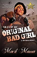 Tales of an Original Bad Girl