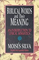 Biblical Words and Their Meaning: An Introduction to Lexical Semantics