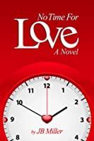 No Time For Love: A Novel