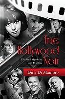 True Hollywood Noir-xled: Filmland Mysteries & Murders