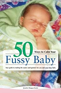 50 Ways to Calm Your Fussy Baby