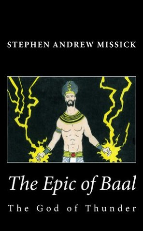 The Epic of Baal by Stephen Andrew Missick