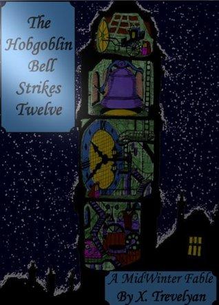The Hobgoblin Bell Strikes Twelve (Tales of the Mystical)