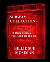 Subway Collection: A Box Set of 8 Dark Stories to Read on the Go