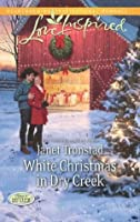 White Christmas in Dry Creek (Mills & Boon Love Inspired) (Return to Dry Creek - Book 5)
