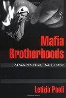 Mafia Brotherhoods: Organized Crime, Italian Style (Studies in Crime and Public Policy)