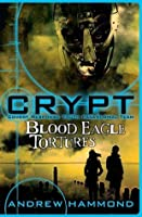 CRYPT: Blood Eagle Tortures (Crypt: Covert Response Youth Paranormal Team)