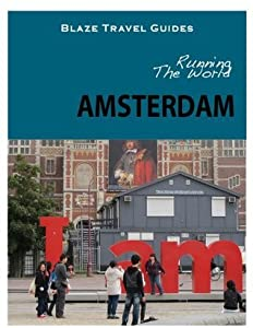 Running The World: Amsterdam, The Netherlands