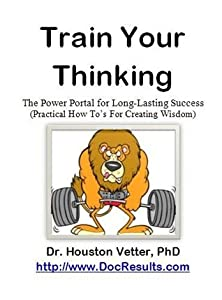 Train Your Thinking: The Power Portal for Long-Lasting Success