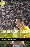 I'm alright, Jack!