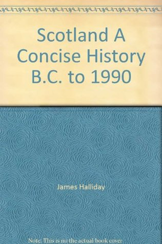 Scotland: A Concise History B.C. to 1990