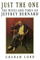 Just the One: Wives and Times of Jeffrey Bernard