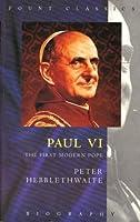 Paul VI: The First Modern Pope (Fount classics)