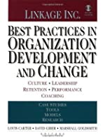 Best Practices in Organization Development and Change: Culture, Leadership, Retention, Performance, Coaching