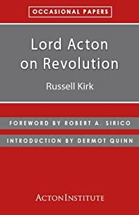 Lord Acton on Revolution (Occasional Papers)