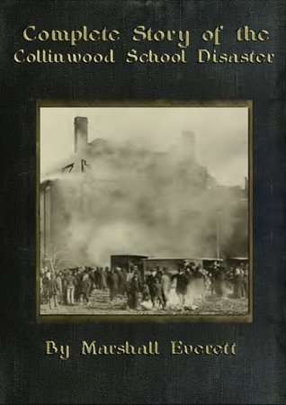 Complete Story of the Collinwood School Disaster by Marshall