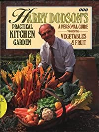 Harry Dodson's Practical Kitchen Garden