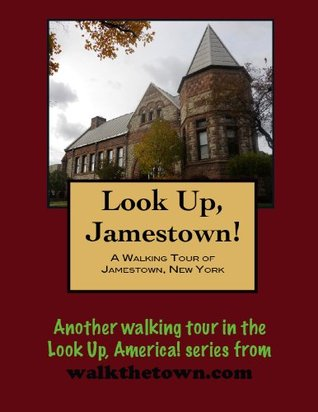 A Walking Tour of Jamestown, New York (Look Up, America!)