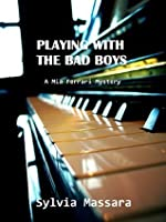 Playing With The Bad Boys (A Mia Ferrari Mystery #1)