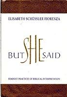 But She Said: Feminist Practices of Biblical Interpretation