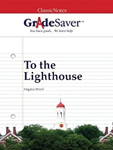 GradeSaver(tm) ClassicNotes To the Lighthouse