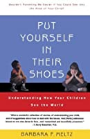 Put Yourself in Their Shoes: Understanding How Your Children See the World