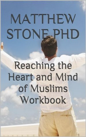 Reaching the Heart and Mind of Muslims Workbook