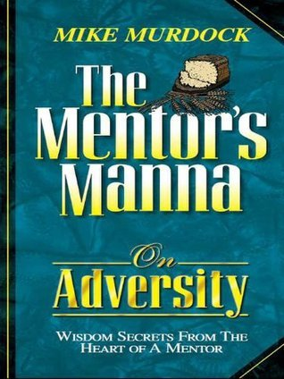 The Mentor's Manna On Adversity - Mike Murdock