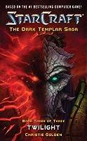 StarCraft: Dark Templar--Twilight: Twilight Bk. 3