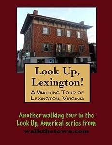 A Walking Tour of Lexington, Virginia