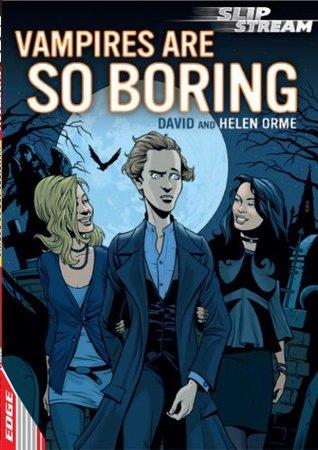 Vampires Are So Boring (EDGE: Slipstream Short Fiction Level 2)