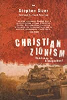 Christian Zionism: Road Map To Armageddon?