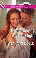 Remembering That Night (Mills & Boon Superromance)