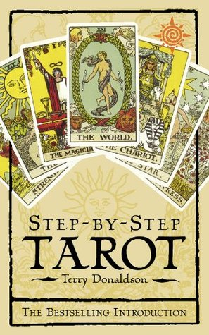 Step by Step Tarot by Terry Donaldson