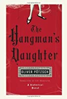 The Hangmans Daughter (The Hangman's Daughter, #1)
