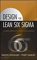 Design for Lean Six Sigma: A Holistic Approach to Design and Innovation