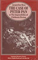 The Case of Peter Pan, Or, the Impossibility of Children's Fiction