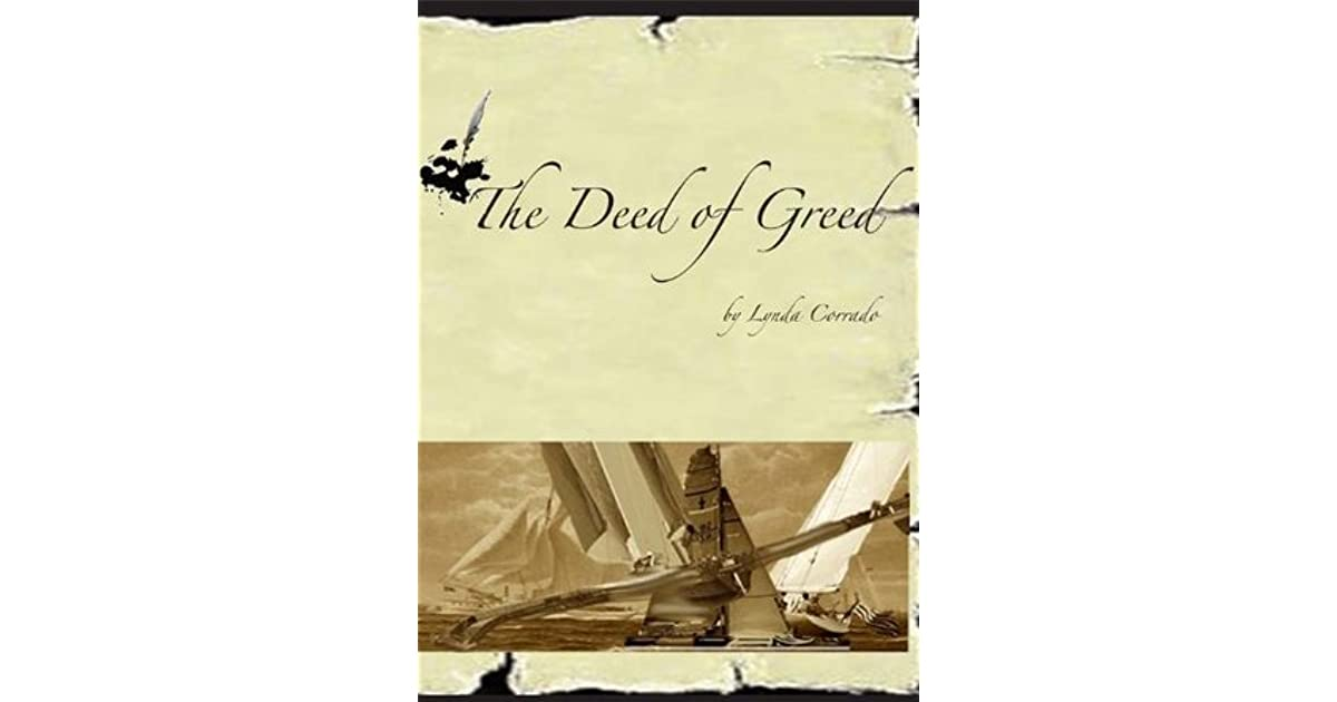 The Deed of Greed