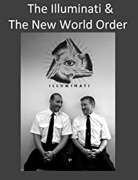 The Illuminati & The New World Order