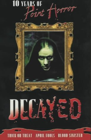Decayed: Ten Years Of Point Horror