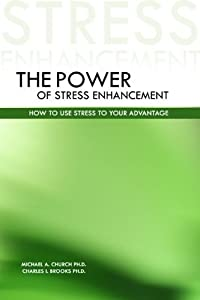 The Power of Stress Enhancement: How to Use Stress to Your Advantage