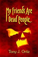 My Friends Are Dead People