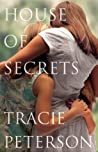 House of Secrets by Tracie Peterson